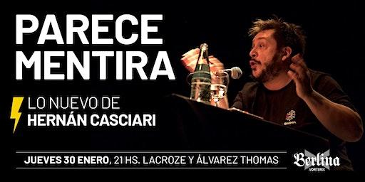 «PARECE MENTIRA» (HERNÁN CASCIARI) — JUE 30 ENE, Buenos Aires