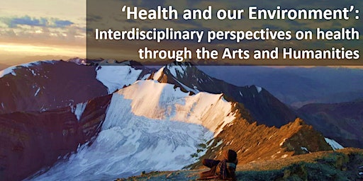 'Health and our Environment': Health Humanities Conference 2020