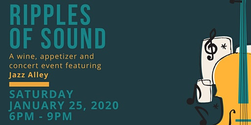 Ripples of Sound - wine, food & concert event featuring Jazz Alley