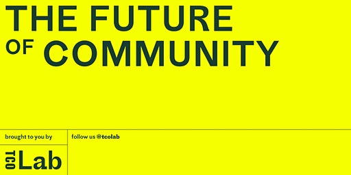 The Future of Community: Facilitation Not Appropriation