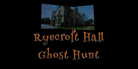 Ryecroft Hall, Manchester Interactive Ghost Hunts tickets