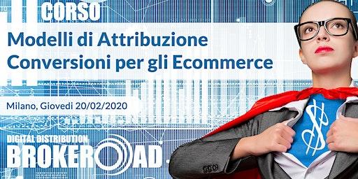 Corso - Modelli di Attribuzione delle Conversioni per gli E-Commerce