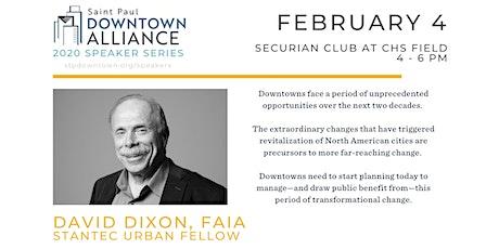 Downtown Alliance 2020 Speaker Series presents David Dixon tickets