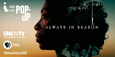 PBS's Independent Lens Preview Screening & Discussion—Always in Season tickets