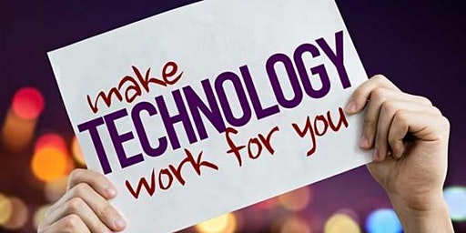 Make Technology Work for You