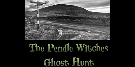 THE PENDLE WITCHES INTERACTIVE GHOST HUNT 2020 EVENTS tickets