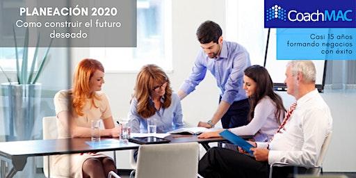 """Planeación 2020 """"Como construir el futuro deseado"""""""