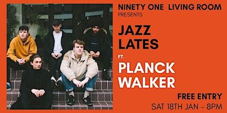Jazz Lates: Planck Walker tickets