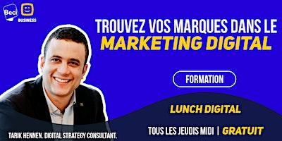 Lunch Digital : Trouvez vos marques dans le marketing