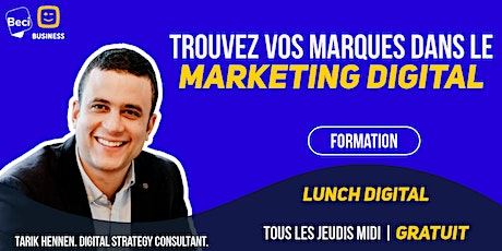 Lunch Digital : Trouvez vos marques dans le marketing billets