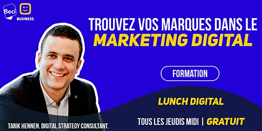 Lunch Digital : Trouvez vos marques dans le marketing
