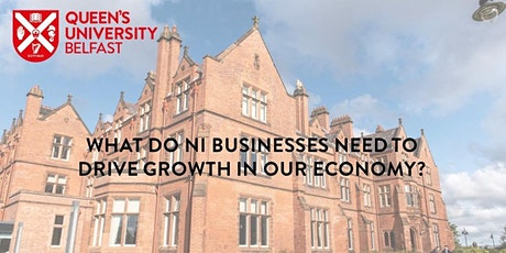 What do NI Businesses need to drive Growth in our Economy? tickets