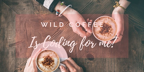 Wild Coffee -  Is coding for me? Find out & get to know Wild Code School tickets