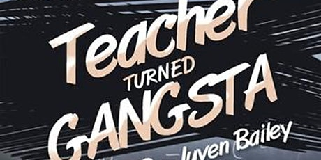 Author Talk: Juven Bailey Teacher turned gangsta tickets
