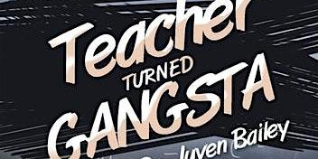 Author Talk: Juven Bailey Teacher turned gangsta