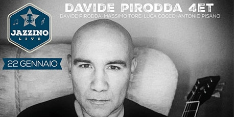 Davide Pirodda Quartet - Live at Jazzino tickets