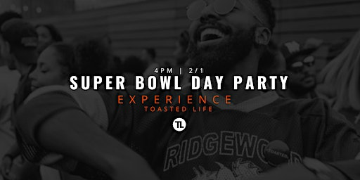 Super Bowl Celebrity Day Party | Powered By Toasted Life