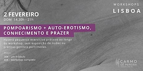 Lisboa: Pompoarismo e Auto-Erotismo, Conhecimento e Prazer bilhetes