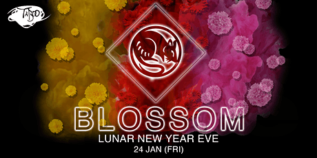 BLOSSOM - LUNAR NEW YEAR EVE tickets