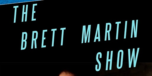 Brett Martin Show! Friday January 17th, doors 9pm, show at 9:30pm!