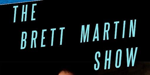 Brett Martin Show! Saturday January 18th, doors 9pm, show at 9:30pm!