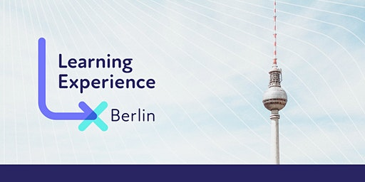 LX Berlin: Creating and Curating Digital Learning Experiences