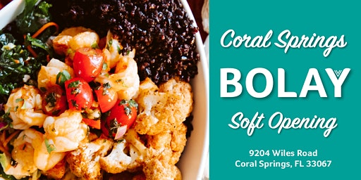 Bolay Coral Springs Soft Opening!