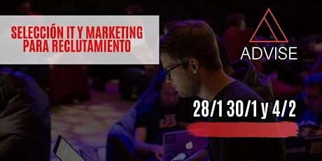Selección IT y Marketing para reclutadores 28/1 , 30/1  y 4/2 entradas
