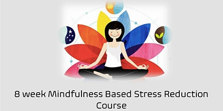 Mindfulness Based Stress Reduction course (for beginners) tickets