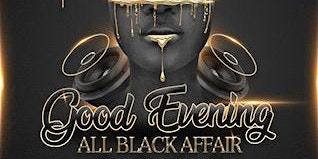 "Good Evening ""All Black Affair"""