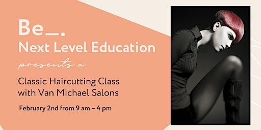 Classic Haircutting Class with Van Michael Salons