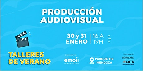 Taller de Verano: Producción Audiovisual (Nivel uno) entradas
