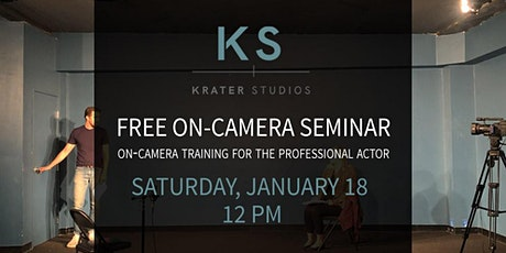Krater Studios - Free On-Camera Acting Seminar tickets