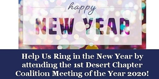 Ring in the New Year by attending the  Desert Chapter Coalition Mtg.