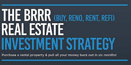 The BRRR Real Estate Investment Strategy