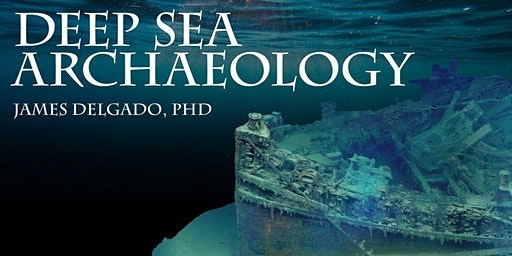 Archaeology Talk: Deep Sea Archaeology