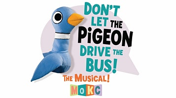 """""""Don't Let the Pigeon Drive the Bus! (The Musical)"""""""