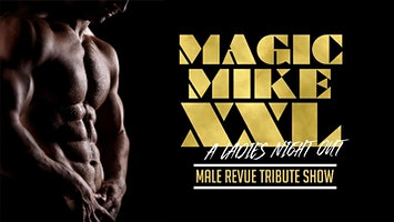 """Magic Mike XXL"" Ladies' Night Out"