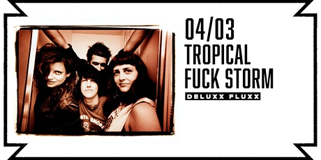 Tropical Fuck Storm tickets