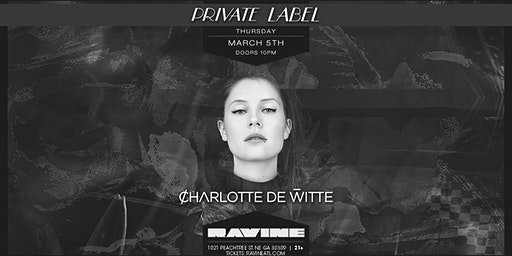 Private Label: Charlotte De Witte at Ravine