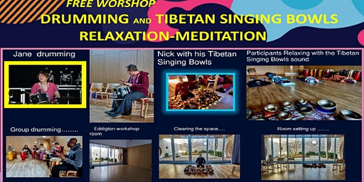 FREE WORKSHOP DRUMMING AND TIBETAN SINGING BOWLS RELAXATION-MEDITATION