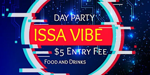 Issa Vibe Day Party