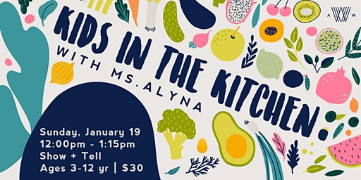 Kids in the Kitchen with Ms. Alyna - January 19
