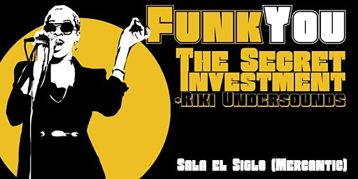 Funk You - The Secret Investment