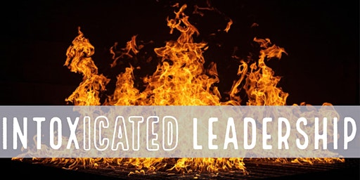 Intoxicated Leadership by Ben Martin