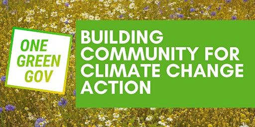 #OneGreenGov: Building Community for Climate Change Action