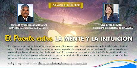 """Seminario-Taller: """"El Puente Entre la Mente y la Intuición"""" tickets"""