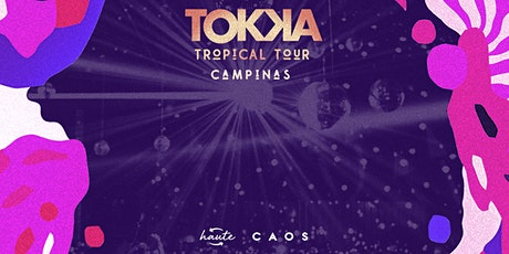 TOKKA Campinas | Tropical Tour ingressos