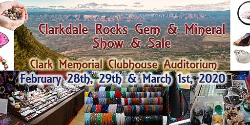 Clarkdale Rocks Gem & Mineral Show - February 28th, 29th, March 1st, 2020