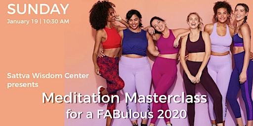 Meditation Masterclass for a FABulous 2020